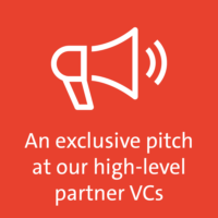 An exclusive pitch at our high-level partner VCs